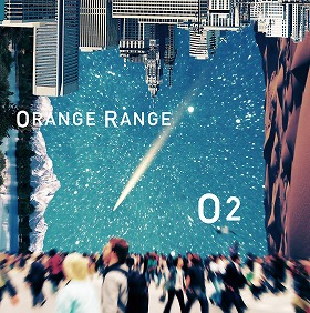 ORANGE RANGE「O2」