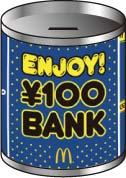 特製貯金箱「100yen BACK BANK!」