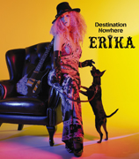 注目度No.1のERIKA「Destination Nowhere」